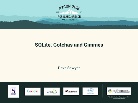 Dave Sawyer - SQLite: Gotchas and Gimmes - PyCon 2016