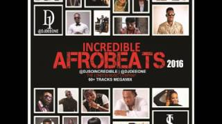 Incredible Afrobeats 2016  - 70 Track Mega Mix | DJ So Incredible DJ DeeOne
