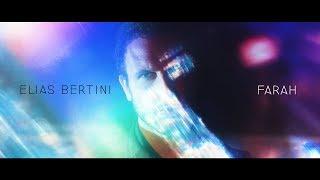 Elias Bertini FARAH (Official Video)