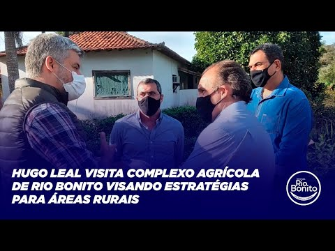 Hugo Leal visita Complexo Agrícola de Rio Bonito visando estratégias para áreas rurais