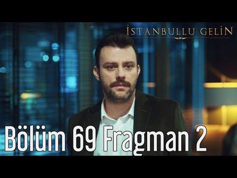 İstanbullu Gelin 69. Bölüm 2. Fragman