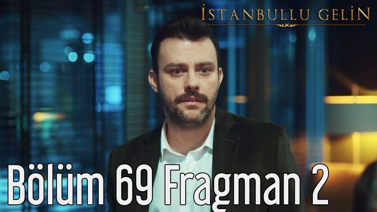 Istanbullu Gelin 69.Bölüm izle
