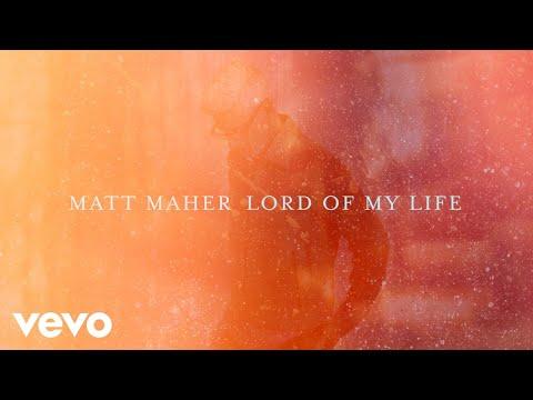 Download Matt Maher - Lord of My Life (Official Lyric Video) Mp4 baru