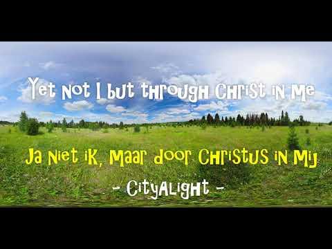 Lied: Ja niet ik, maar door Christus in mij
