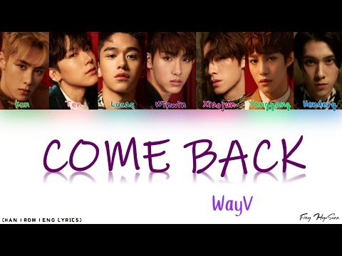 WayV (威神V) - 噩夢 (Come Back) [Color Coded Chinese|Pinyin|Eng Lyrics] 歌词