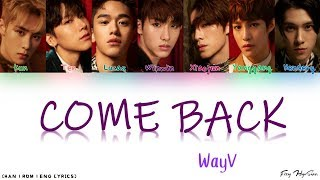 WayV (威神V) - 噩夢 (Come Back) [Color Coded Chinese|Pinyi…