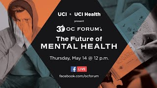 OC Forum - The Future of Mental Health