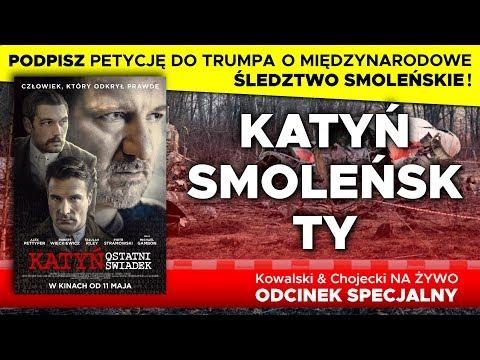 Katyń  Smoleńsk  Ty Odcinek specjalny Kowalski & Chojecki NA ŻYWO Podpisz PETYCJĘ DO TRUMPA!