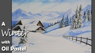 How to Paint a Winter Landscape in Oil Pastel