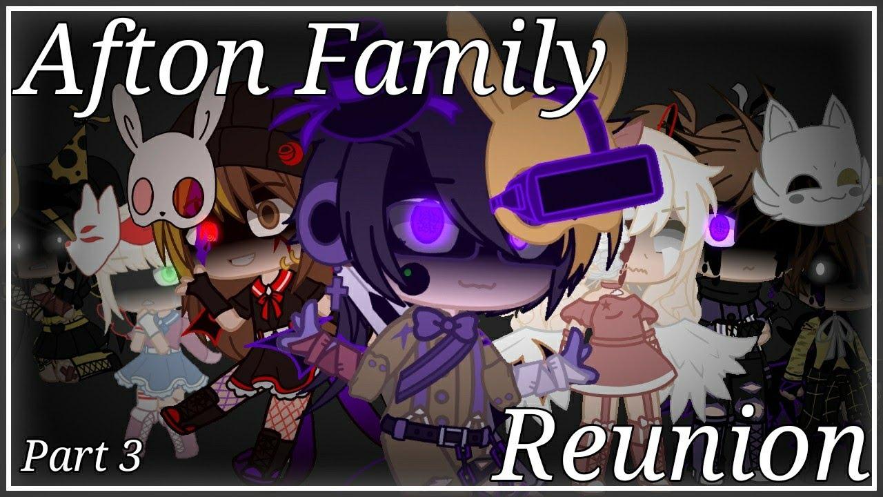 Download Afton Family Reunion • My AU • Part 3 • Gacha Club • FNAF • https...Cøøkie • Remake