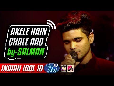 Akele Hain Chale Aao - Salman Ali - Indian Idol 10 - Neha Kakkar - 2018