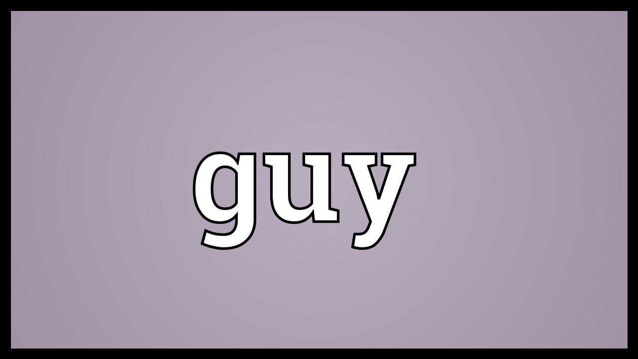Guy Meaning