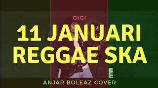 11 Januari - Gigi Versi Reggae SKA (Anjar Boleaz Cover)