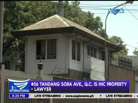 #36 Tandang Sora Ave., QC is INC property   -- Lawyer