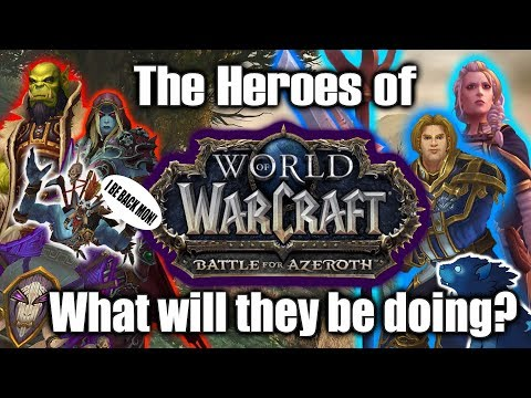 Battle for Azeroth Speculation: Main Characters - What will they be doing?