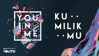JPCC Worship - Kumilik-Mu (Official Lyric Video)