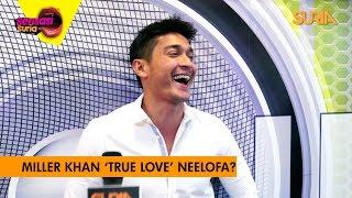 Miller Khan, 'TRUE LOVE' Neelofa? - Sensasi Suria