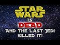 Star Wars Is DEAD And The Last Jedi Killed It mp3
