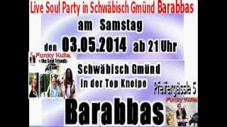 Funky Kulla+the Soul Friends Band Barabbas Live Soul Party am 3 .5 .2014