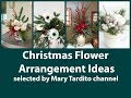 Christmas Flower Arrangement Ideas - Winter Decorating Ideas