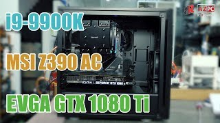 Cấu hình cơ bản nhất hiện nay với i9-9900K | 32GB | 1TB | GTX 1080 Ti