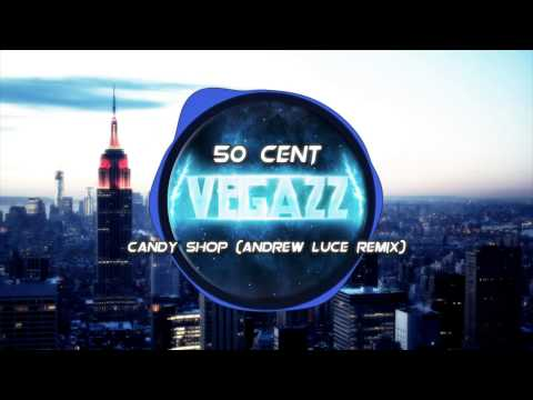 50 Cent - Candy Shop (Andrew Luce Remix) [VS2U]