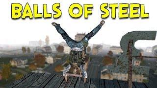 BALLS OF STEEL! - Arma 2: DayZ Mod - Ep.43