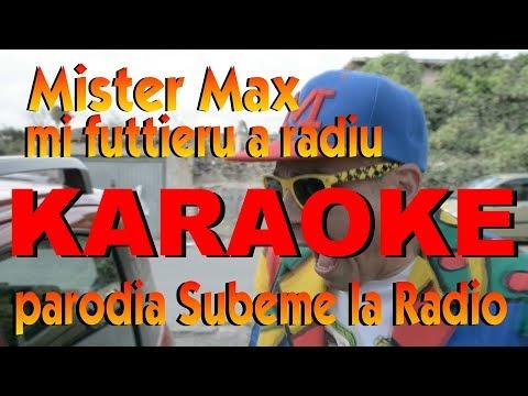Mister Max - mi futtieru a radiu - KARAOKE