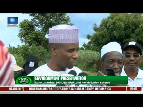 Kano Launches 100 Degraded Land Rehabilitation Scheme