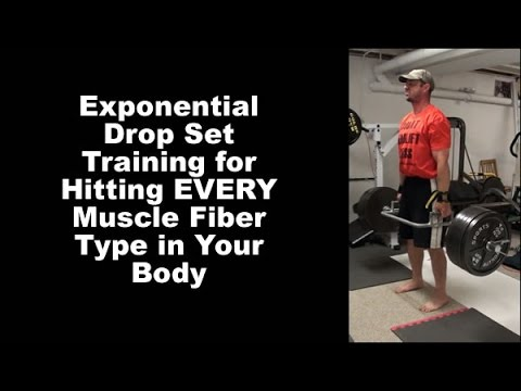 Exponential Drop Sets for targeting EVERY muscle fiber type in one extended set