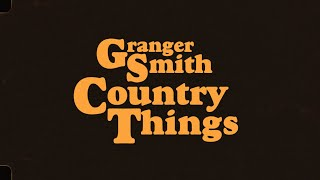 Granger Smith - Country Things (Official Lyric Video) YouTube Videos