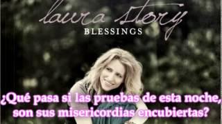 Laura Story - Blessings (2011) [Subtitulado]