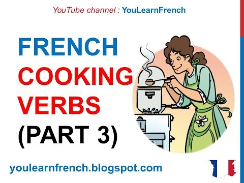 French Lesson 229 - COOKING VERBS Part 3 Kitchen Utensils Food Vocabulary French Cuisine Recipes