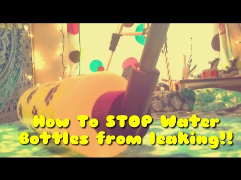 How To Stop A Waterbottle From Leaking!