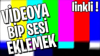 VİDEOYA BİP SESİ EKLEMEK ! | ÇOK BASİT ! | #YoutubeEğitimler1