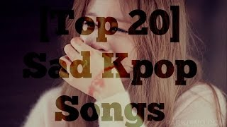 My [Top 20] Sad Kpop Songs