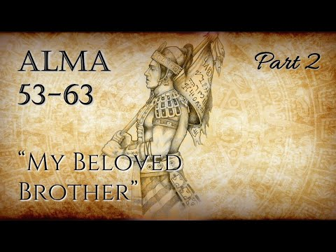 """Come Follow Me - Alma 53-63 (part 2): """"My Beloved Brother"""""""