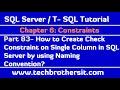 How to Create Check Constraint on Single Column in SQL Server - SQL Server / TSQL Tutorial Part 83