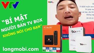 Bí Mật Mà Người Bán Android Tv Box Không Nói Cho Bạn!!!