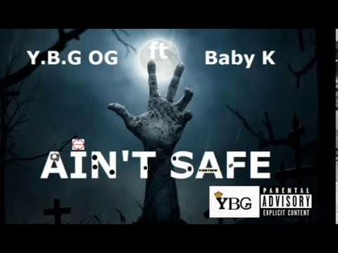 Y.B.G OG Ain't Safe ft Baby K (Official Audio)