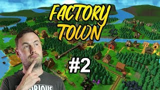 Sips Plays Factory Town (12/3/19) - #2 - The Learning Curve