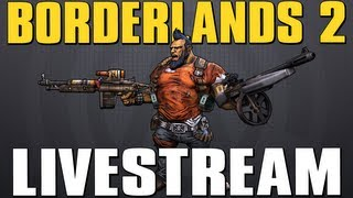 Borderlands 2 Live Stream - Farming Overpower Weapons + Legendary Giveaway??