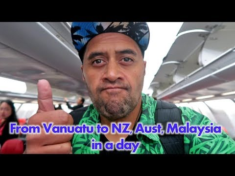 From Vanuatu to New Zealand, Australia & Malaysia in a day
