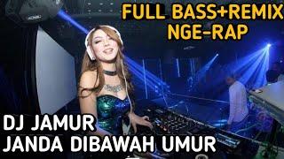 """DJ JAMUR """"JANDA DIBAWAH UMUR"""" FULL BASS+REMIX+NGE-RAP 2019"""