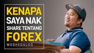 Kenapa Saya Trade Forex dan Nak Share dengan Anda Tentang Forex?   Moshed Vlog 011