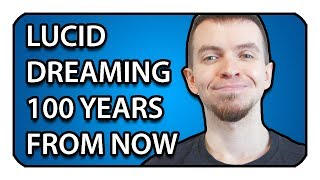 The Future of Lucid Dreaming?