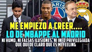ME EMPIEZO A CREER LO DE MBAPPE AL MADRID | NI HUMO, NI INFORMACIÓN, ASÍ VEO LAS ÚLTIMAS NOTICIAS