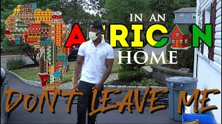 Download Clifford Owusu Comedy - In An African Home: Don't Leave me (Clifford Owusu)