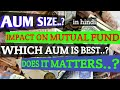 What is AUM | AUM size impact on Mutual fund|how to select Fund based on AUM|does AUM matters? hindi
