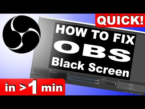 ✅ How to Fix OBS Black Screen Issue - in less than one minute! (2018)